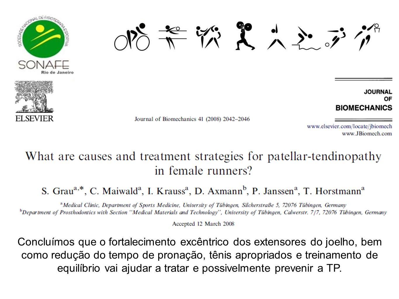 Concluímos que o fortalecimento excêntrico dos extensores do joelho, bem como redução do tempo de pronação, tênis apropriados e treinamento de equilíbrio vai ajudar a tratar e possivelmente prevenir a TP.