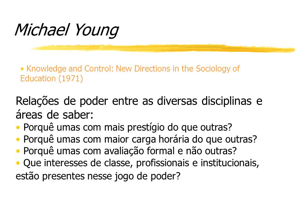 Michael Young Knowledge and Control: New Directions in the Sociology of Education (1971)