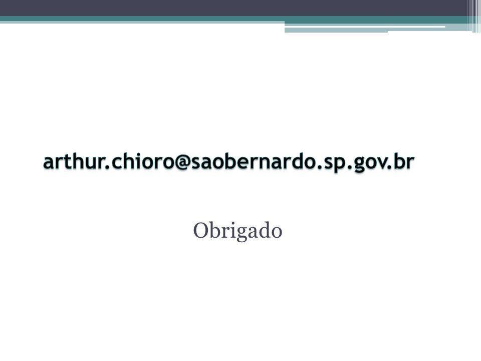 arthur.chioro@saobernardo.sp.gov.br Obrigado