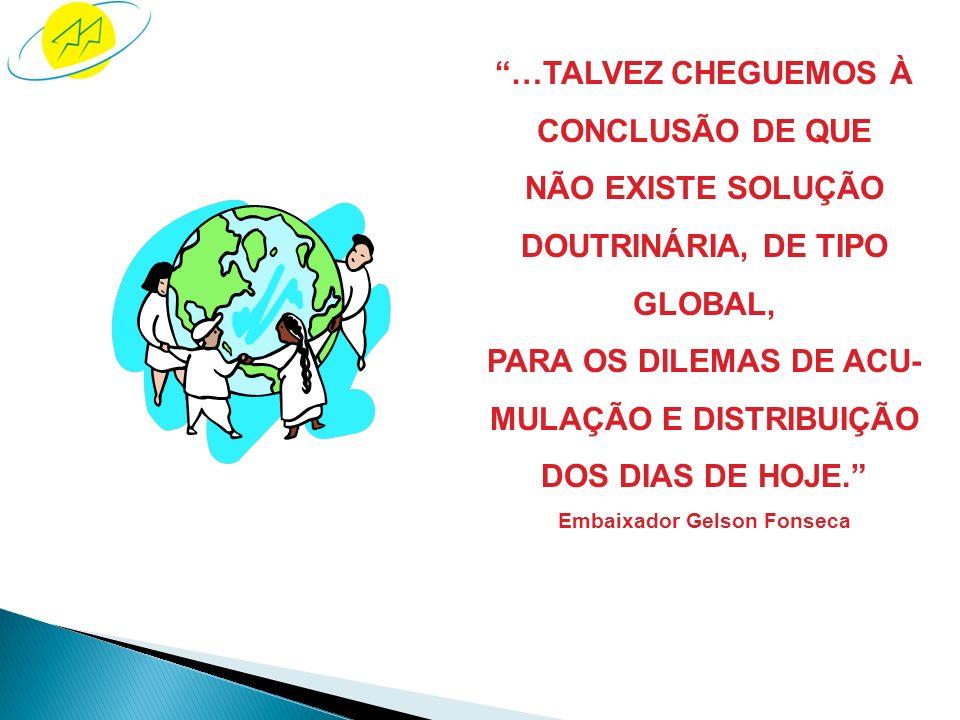 MULAÇÃO E DISTRIBUIÇÃO Embaixador Gelson Fonseca