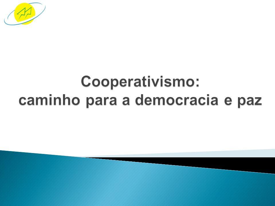 Cooperativismo: caminho para a democracia e paz
