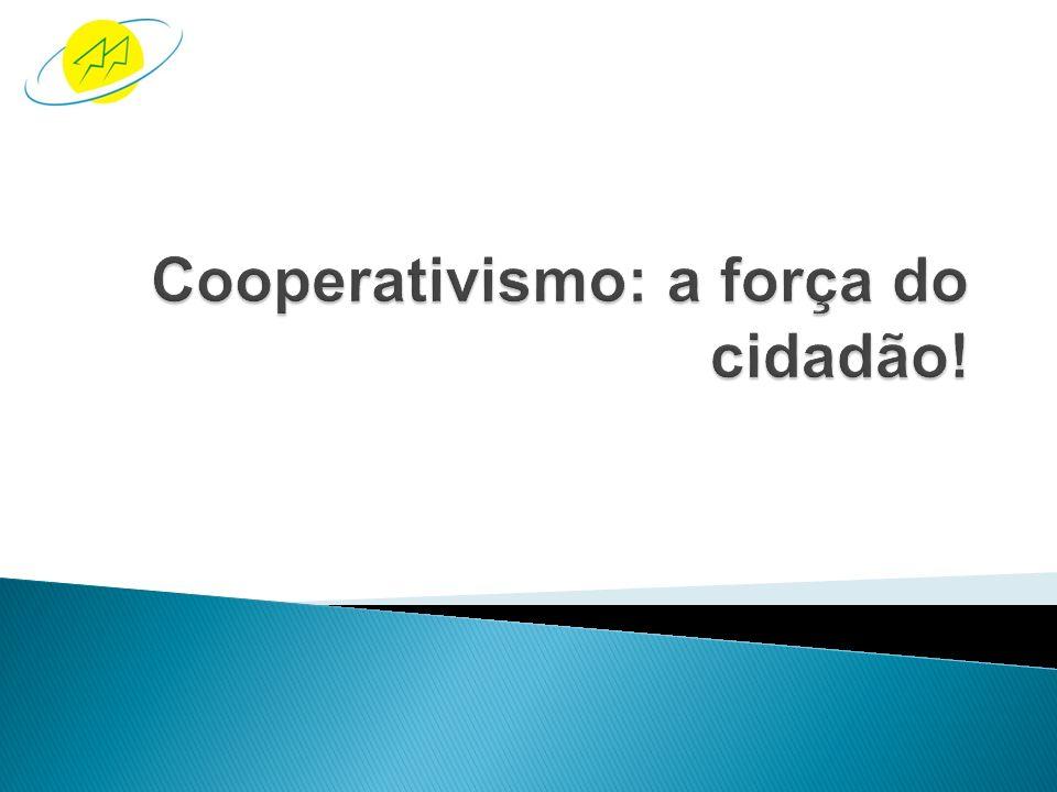 Cooperativismo: a força do cidadão!