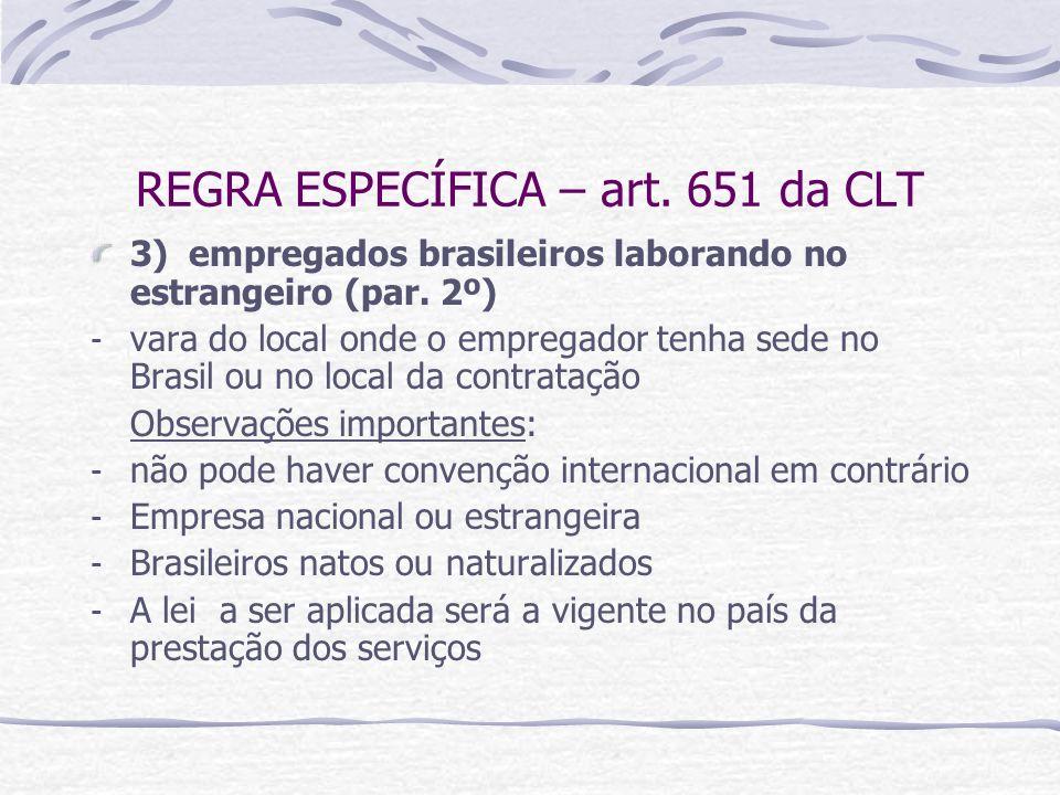 REGRA ESPECÍFICA – art. 651 da CLT