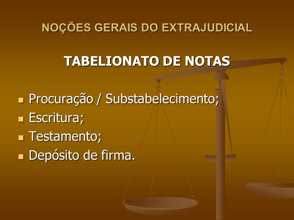 NOÇÕES GERAIS DO EXTRAJUDICIAL