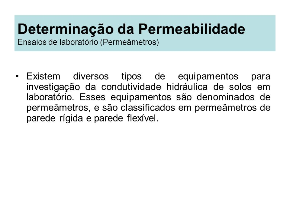 Determinação da Permeabilidade Ensaios de laboratório (Permeâmetros)