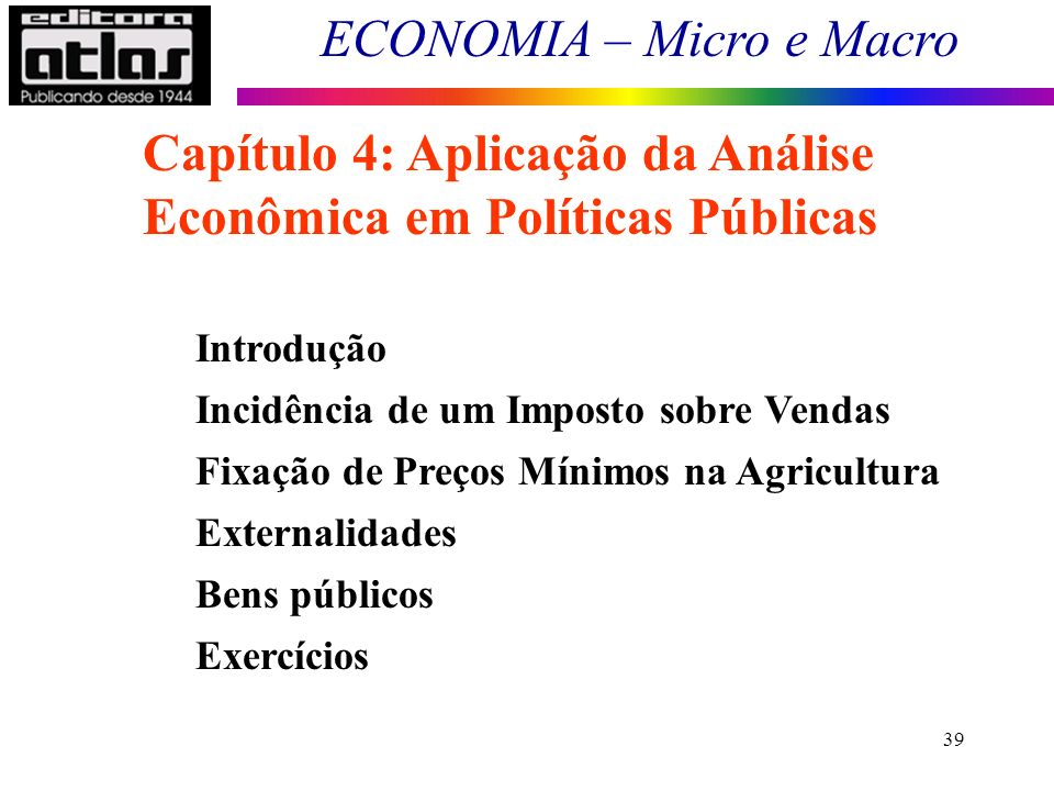 Capítulo 4: Aplicação da Análise Econômica em Políticas Públicas