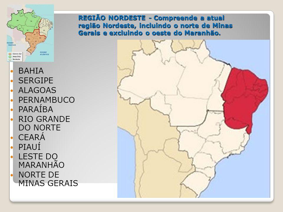 BAHIA SERGIPE ALAGOAS PERNAMBUCO PARAÍBA RIO GRANDE DO NORTE CEARÁ