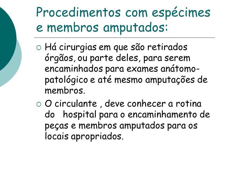 Procedimentos com espécimes e membros amputados: