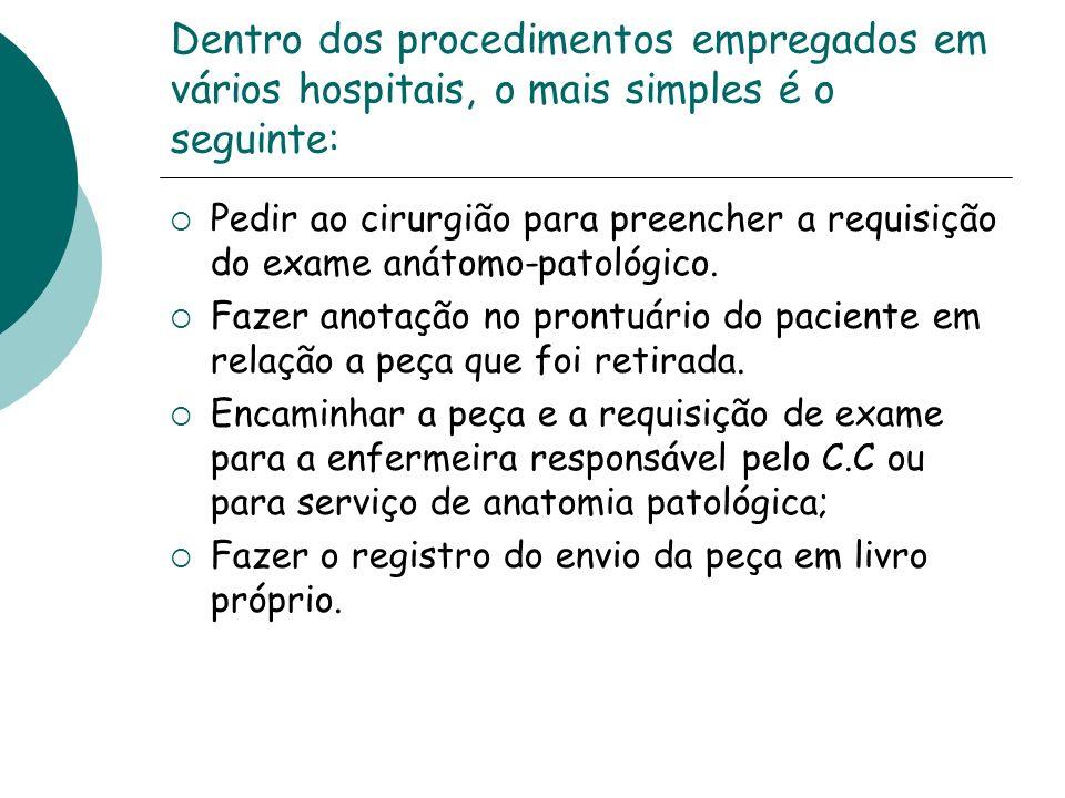 Dentro dos procedimentos empregados em vários hospitais, o mais simples é o seguinte: