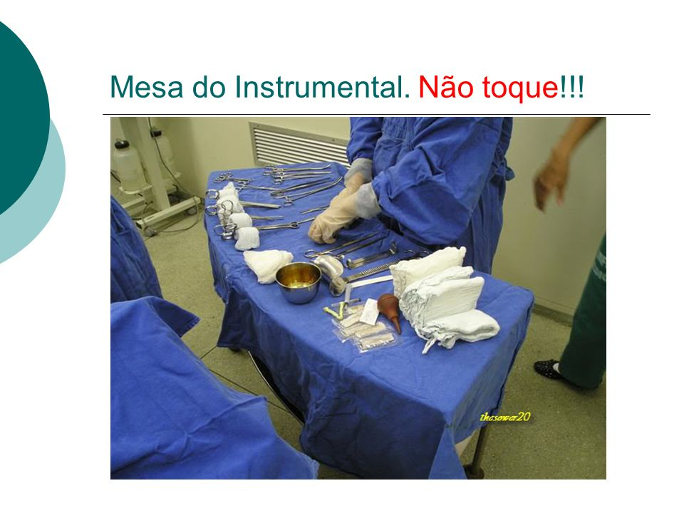 Mesa do Instrumental. Não toque!!!