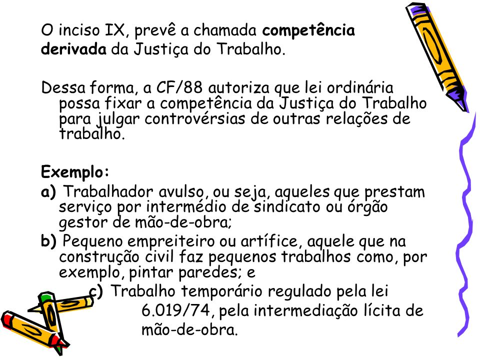 O inciso IX, prevê a chamada competência