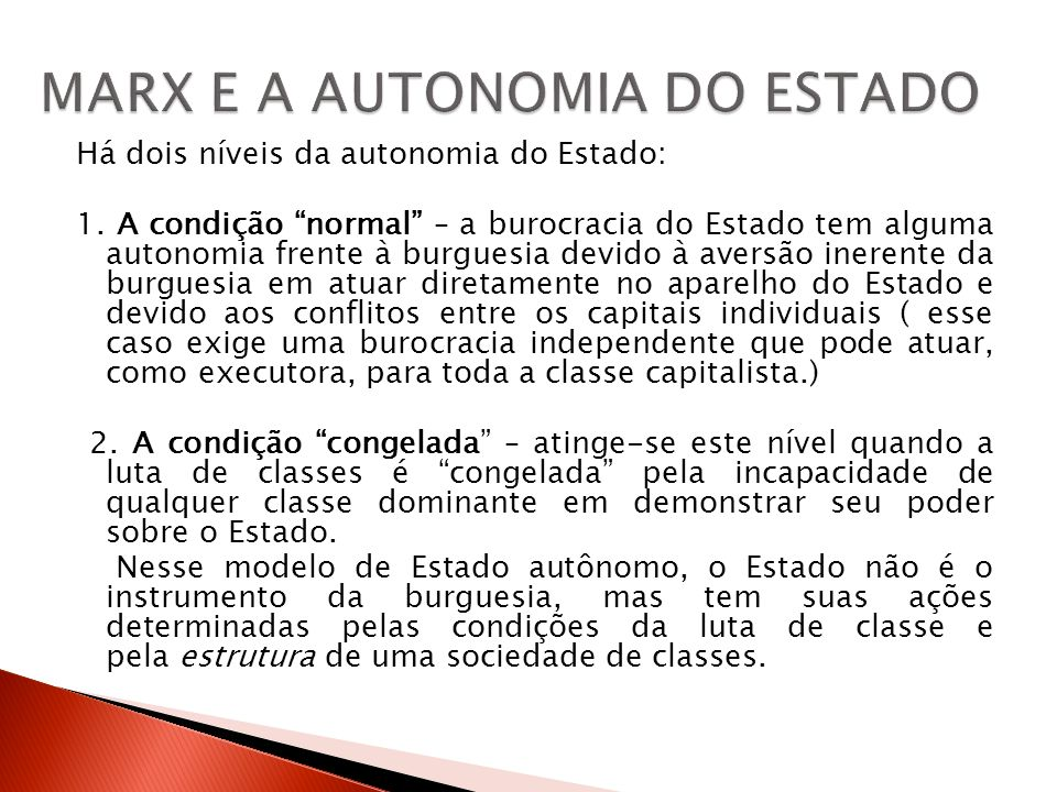 MARX E A AUTONOMIA DO ESTADO