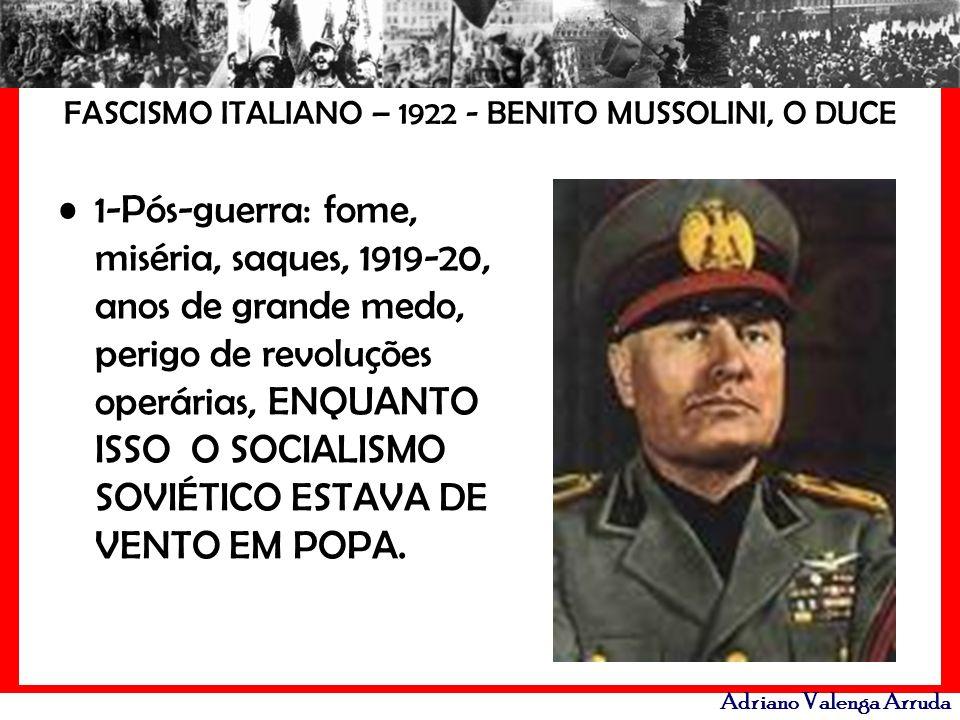FASCISMO ITALIANO – 1922 - BENITO MUSSOLINI, O DUCE