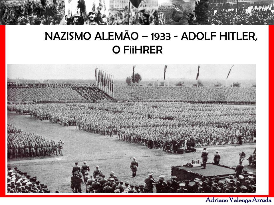 NAZISMO ALEMÃO – 1933 - ADOLF HITLER, O FiiHRER