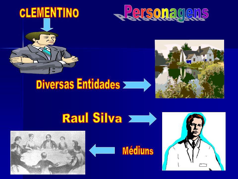 CLEMENTINO Personagens Diversas Entidades Raul Silva Médiuns