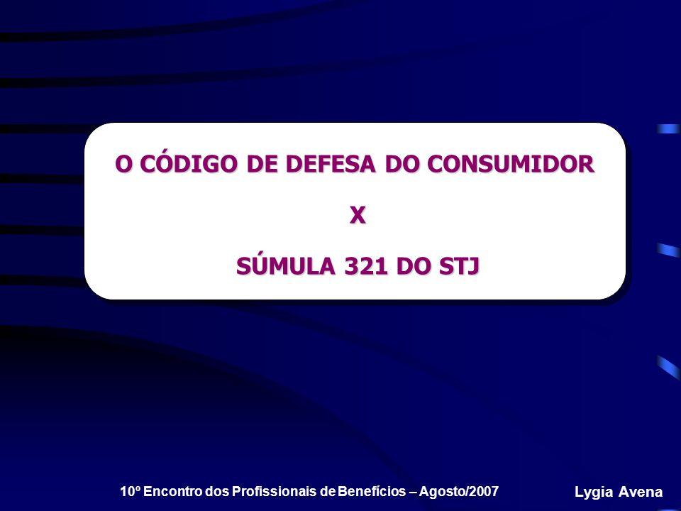O CÓDIGO DE DEFESA DO CONSUMIDOR X SÚMULA 321 DO STJ