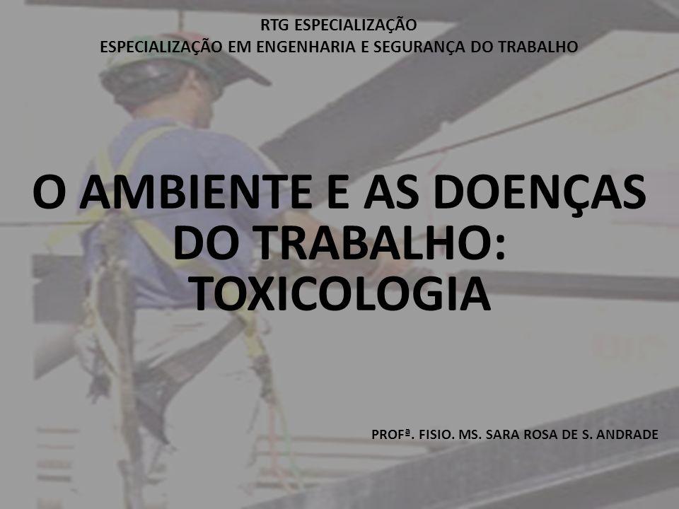 O AMBIENTE E AS DOENÇAS DO TRABALHO: TOXICOLOGIA