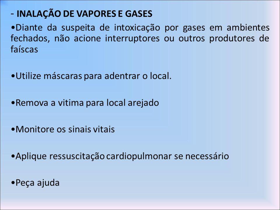 - INALAÇÃO DE VAPORES E GASES