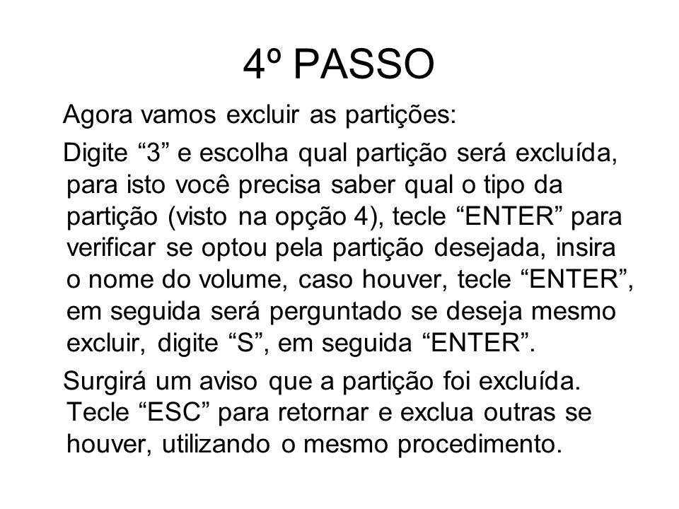 4º PASSO Agora vamos excluir as partições: