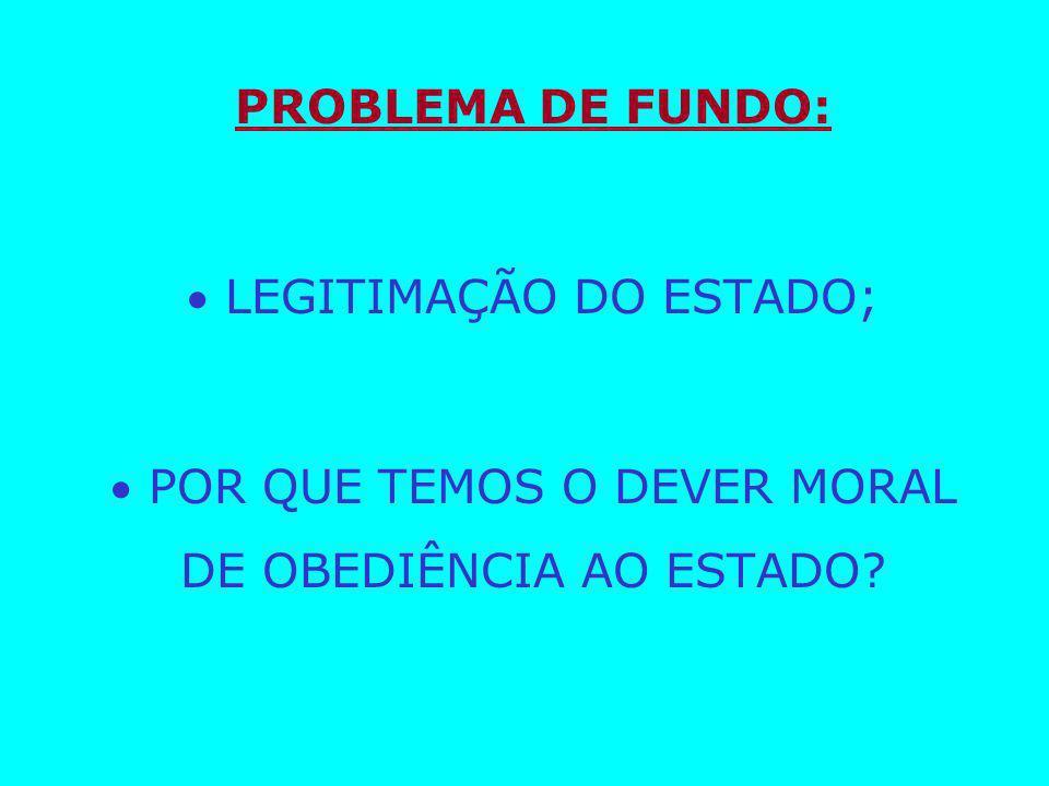  LEGITIMAÇÃO DO ESTADO;