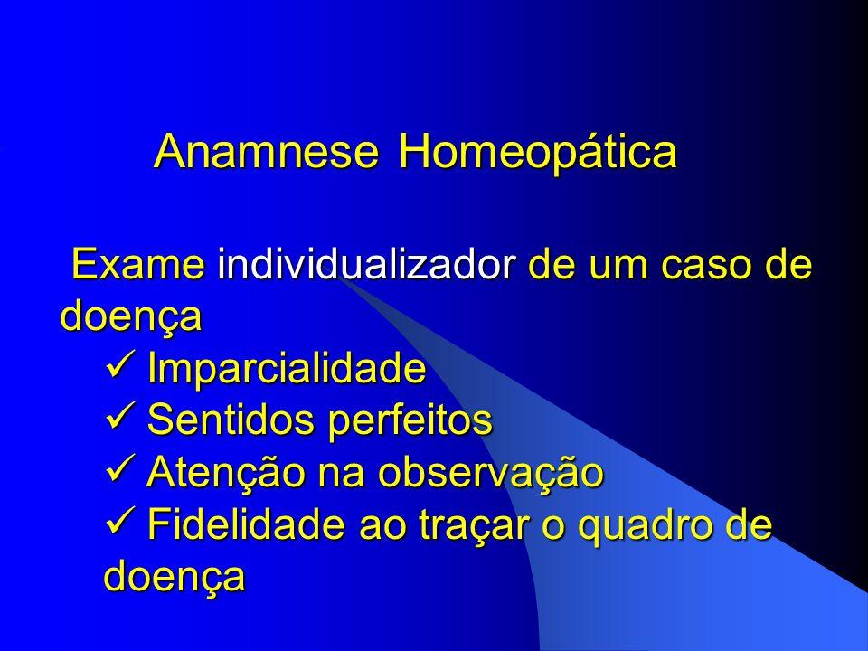 Anamnese Homeopática Imparcialidade Sentidos perfeitos