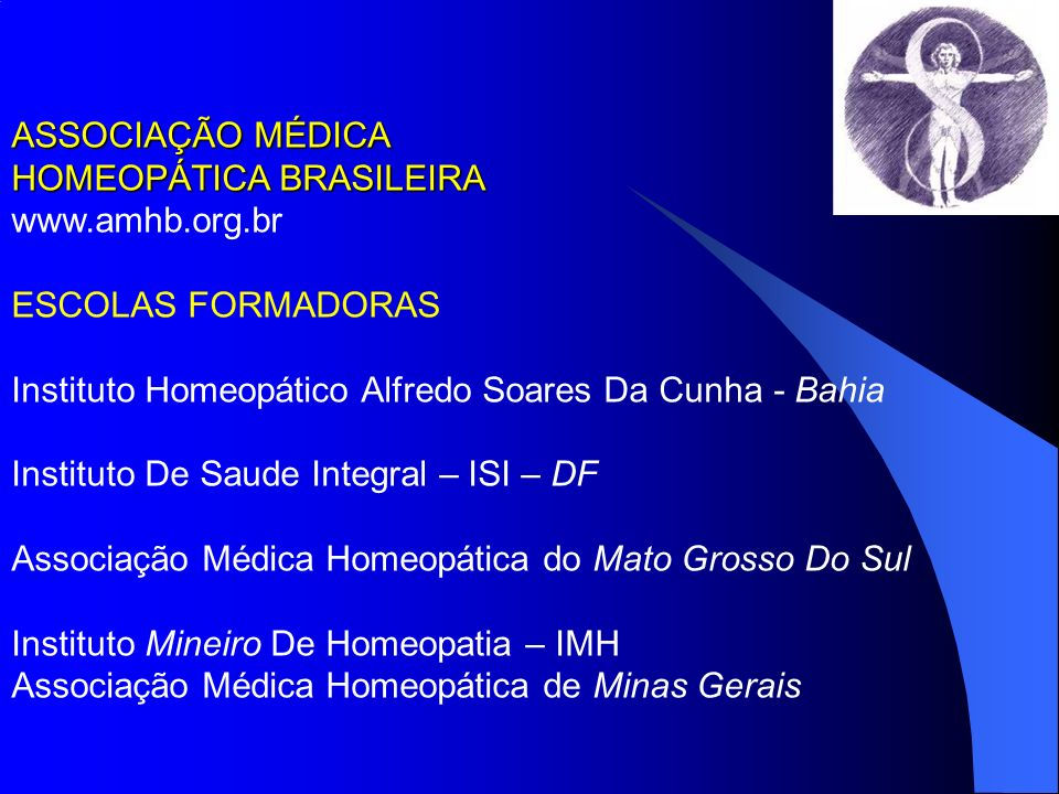 ASSOCIAÇÃO MÉDICA HOMEOPÁTICA BRASILEIRA. www.amhb.org.br. ESCOLAS FORMADORAS. Instituto Homeopático Alfredo Soares Da Cunha - Bahia.