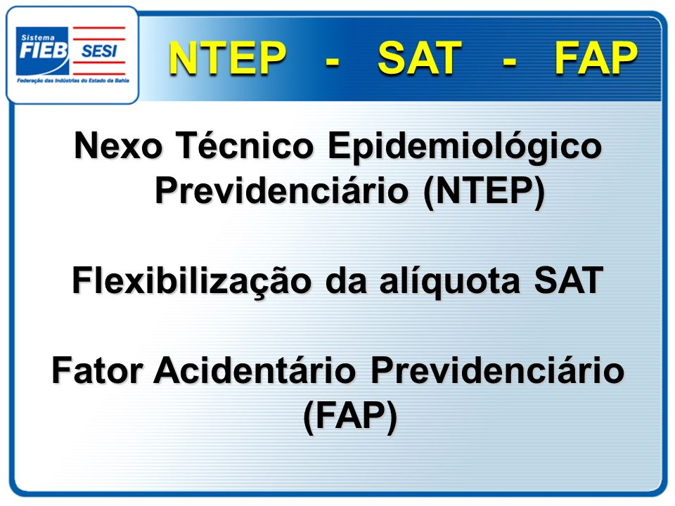 NTEP - SAT - FAP Nexo Técnico Epidemiológico Previdenciário (NTEP)