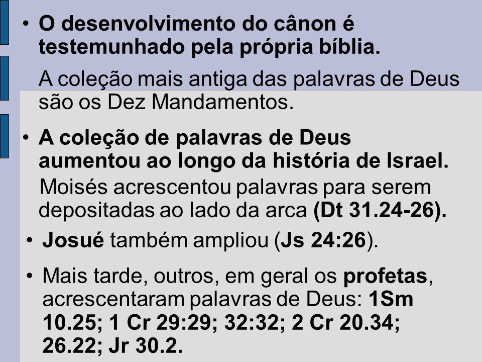 O desenvolvimento do cânon é testemunhado pela própria bíblia.