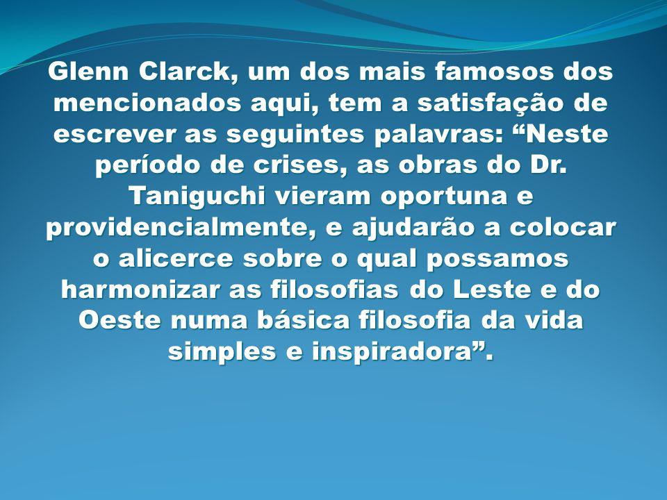 Glenn Clarck, um dos mais famosos dos mencionados aqui, tem a satisfação de escrever as seguintes palavras: Neste período de crises, as obras do Dr.