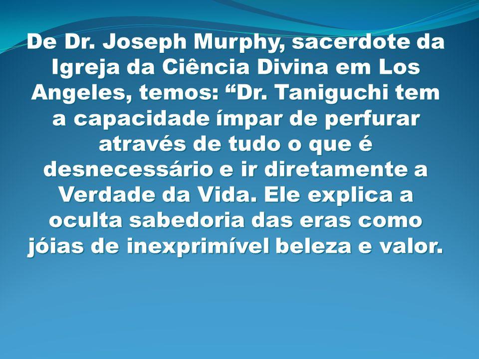 De Dr. Joseph Murphy, sacerdote da Igreja da Ciência Divina em Los Angeles, temos: Dr.