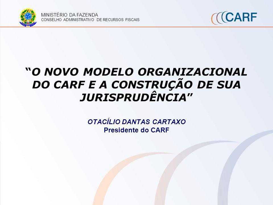 OTACÍLIO DANTAS CARTAXO Presidente do CARF