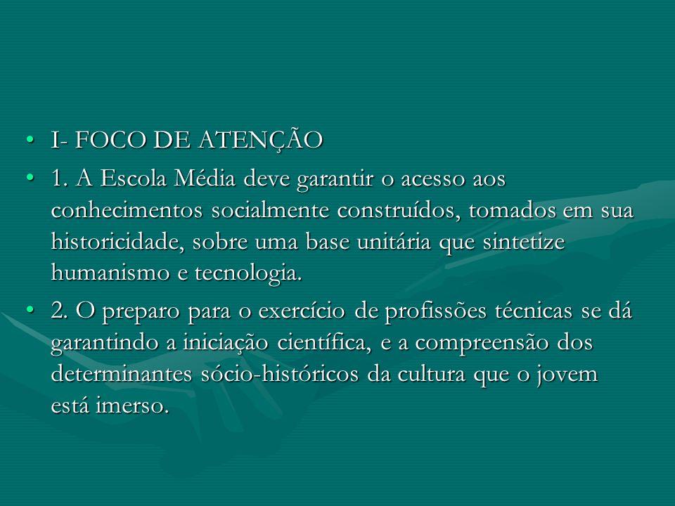 I- FOCO DE ATENÇÃO
