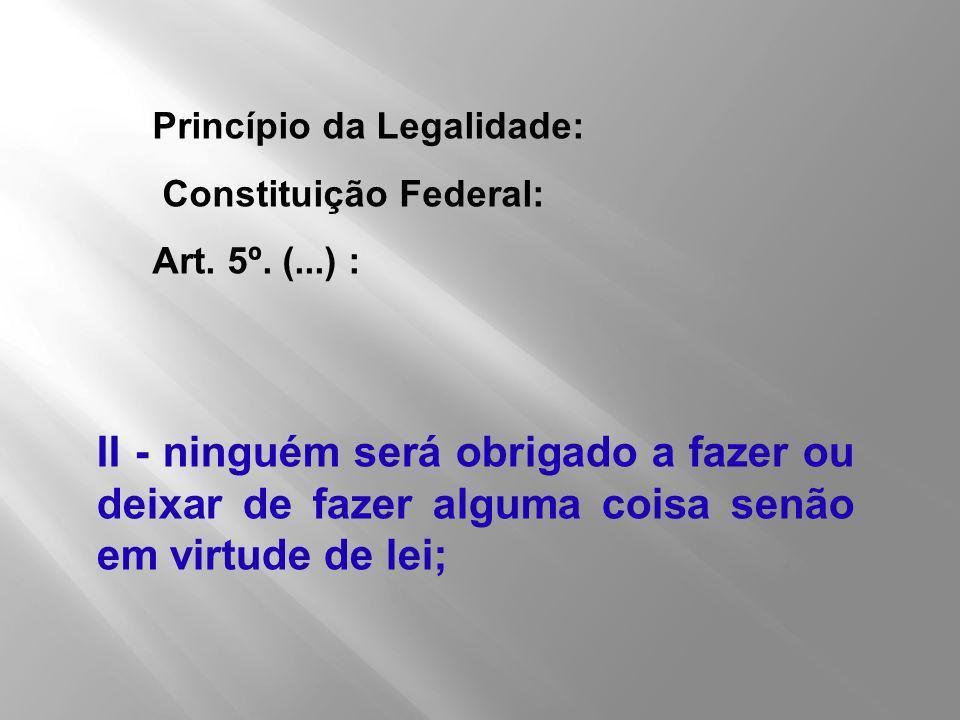 Princípio da Legalidade: