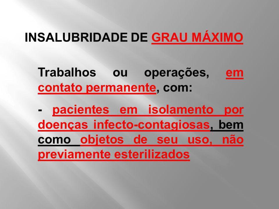 INSALUBRIDADE DE GRAU MÁXIMO