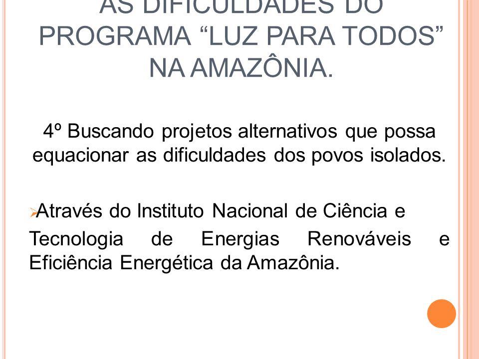 AS DIFICULDADES DO PROGRAMA LUZ PARA TODOS NA AMAZÔNIA.