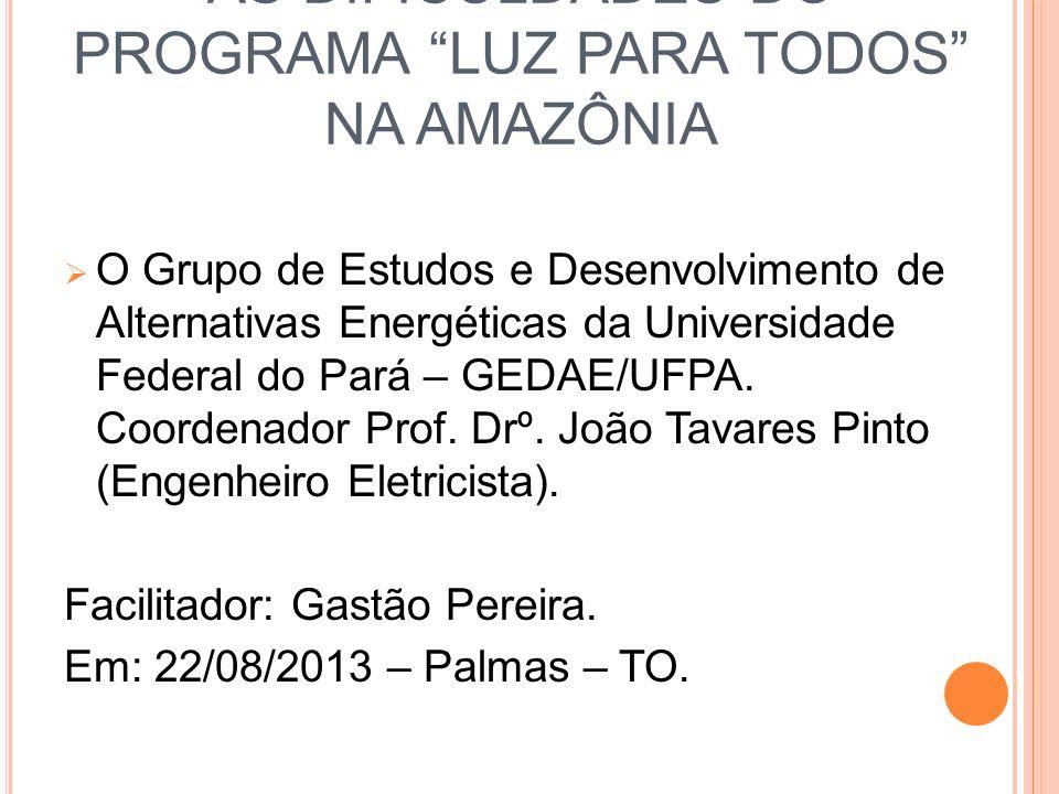 AS DIFICULDADES DO PROGRAMA LUZ PARA TODOS NA AMAZÔNIA