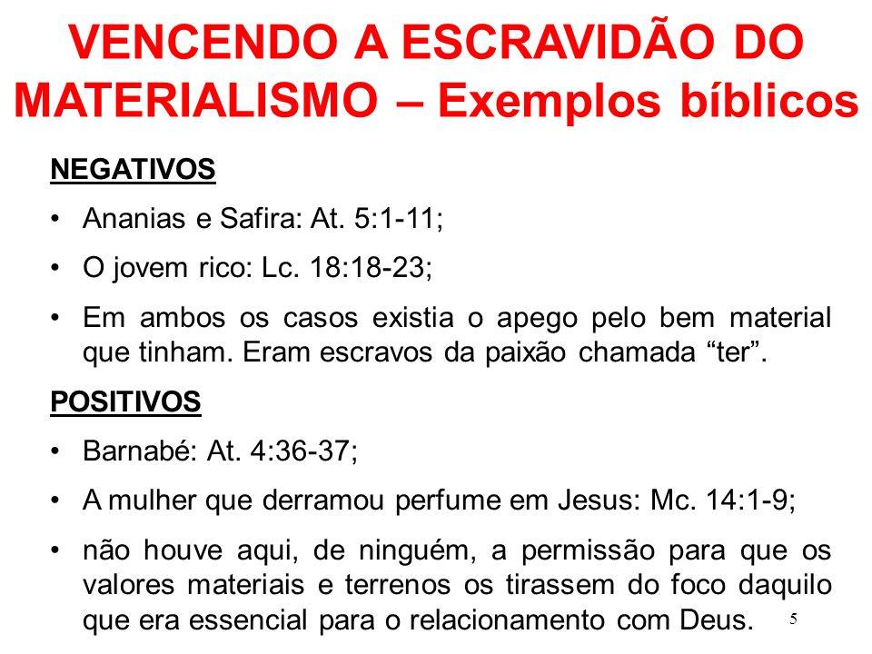 VENCENDO A ESCRAVIDÃO DO MATERIALISMO – Exemplos bíblicos