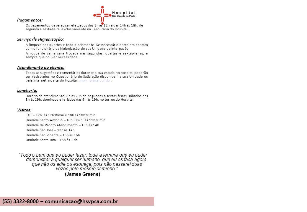 (55) 3322-8000 – comunicacao@hsvpca.com.br