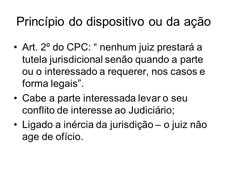 Princípio do dispositivo ou da ação