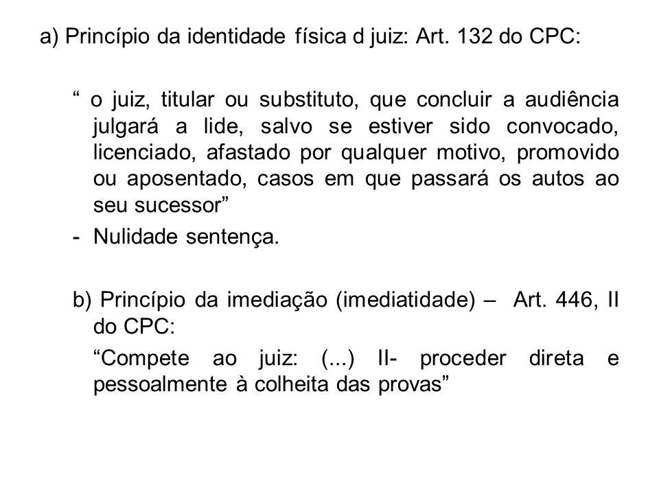 a) Princípio da identidade física d juiz: Art. 132 do CPC: