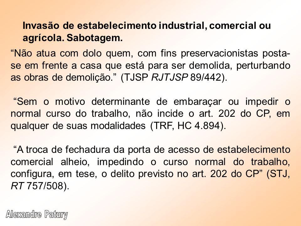 Invasão de estabelecimento industrial, comercial ou agrícola. Sabotagem.