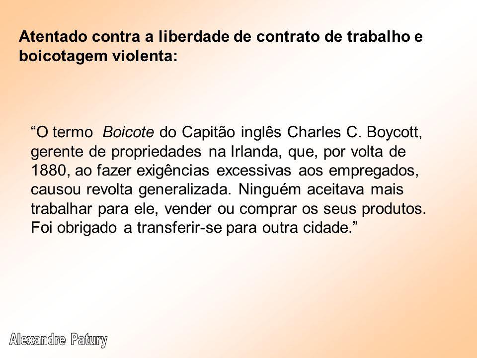 Atentado contra a liberdade de contrato de trabalho e boicotagem violenta: