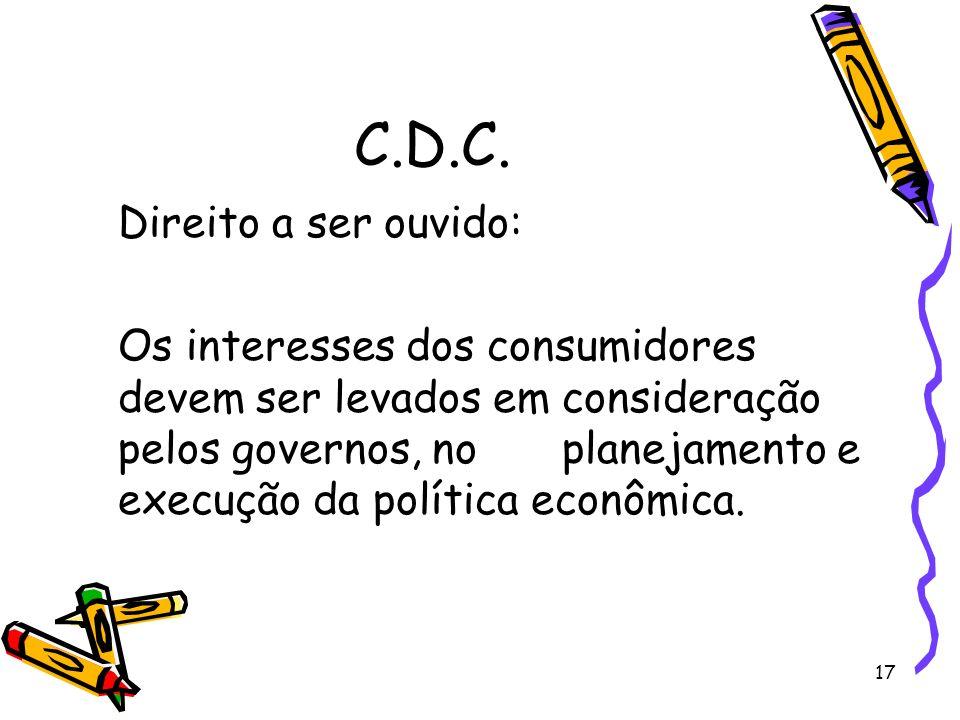 C.D.C. Direito a ser ouvido: