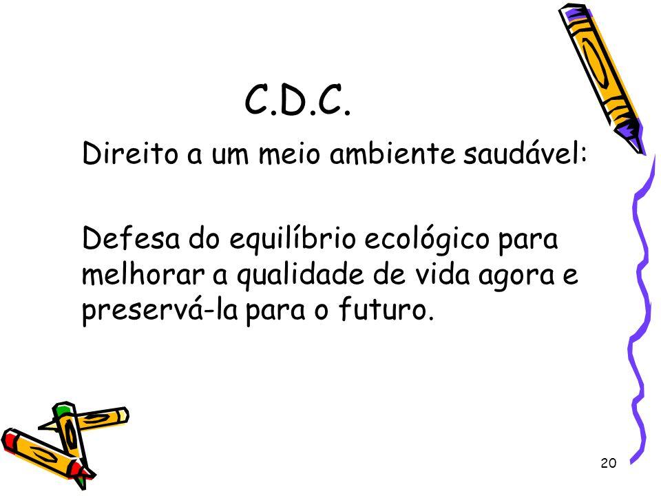 C.D.C. Direito a um meio ambiente saudável: