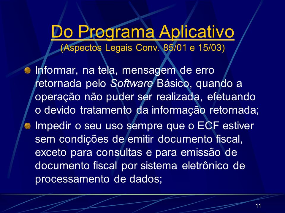 Do Programa Aplicativo (Aspectos Legais Conv. 85/01 e 15/03)