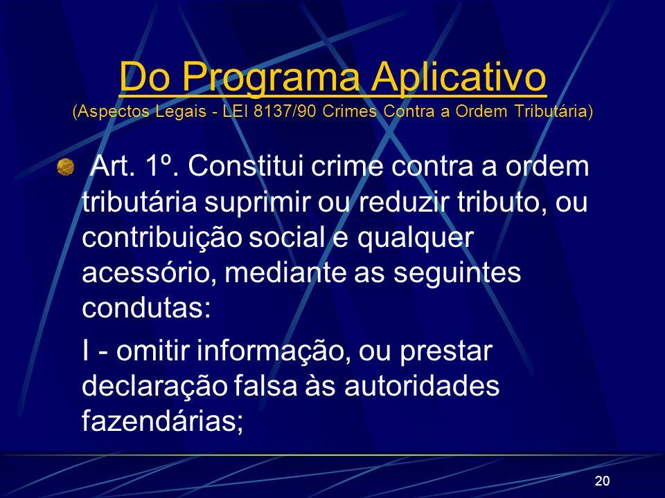 Do Programa Aplicativo (Aspectos Legais - LEI 8137/90 Crimes Contra a Ordem Tributária)