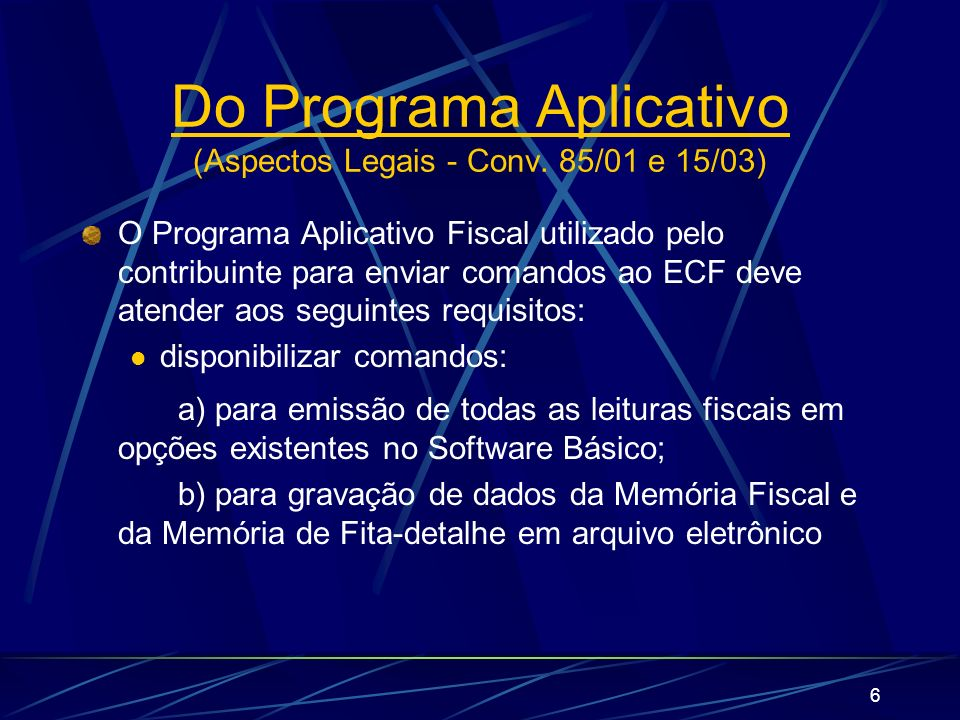 Do Programa Aplicativo (Aspectos Legais - Conv. 85/01 e 15/03)