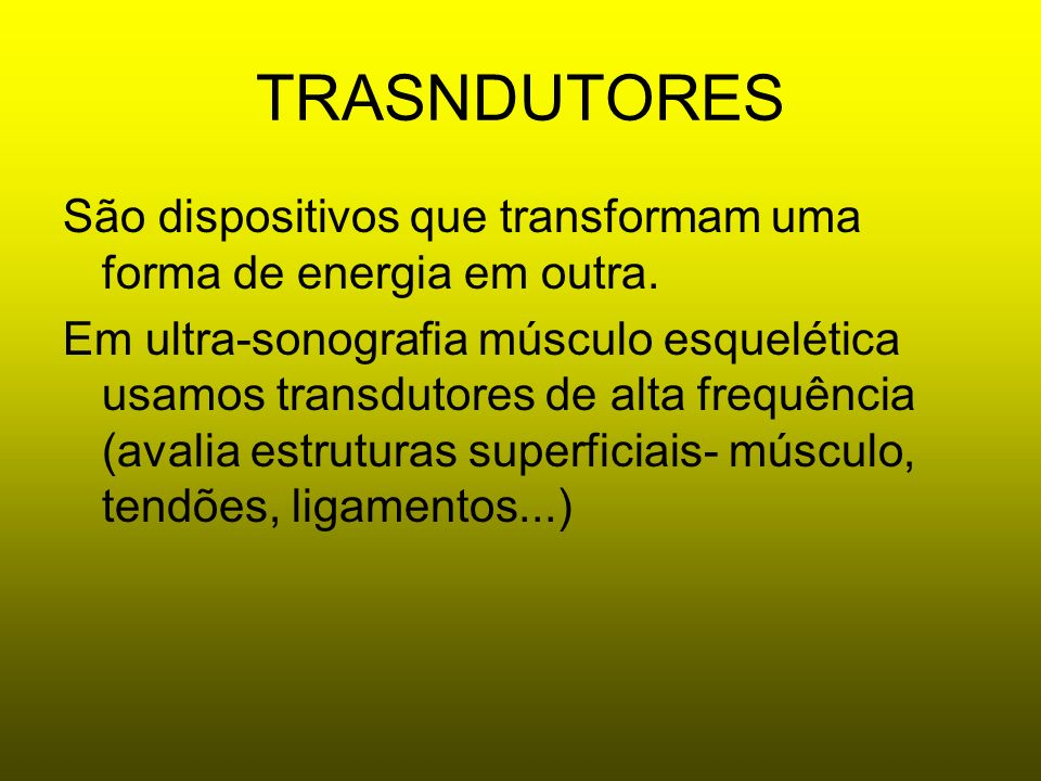 TRASNDUTORES São dispositivos que transformam uma forma de energia em outra.