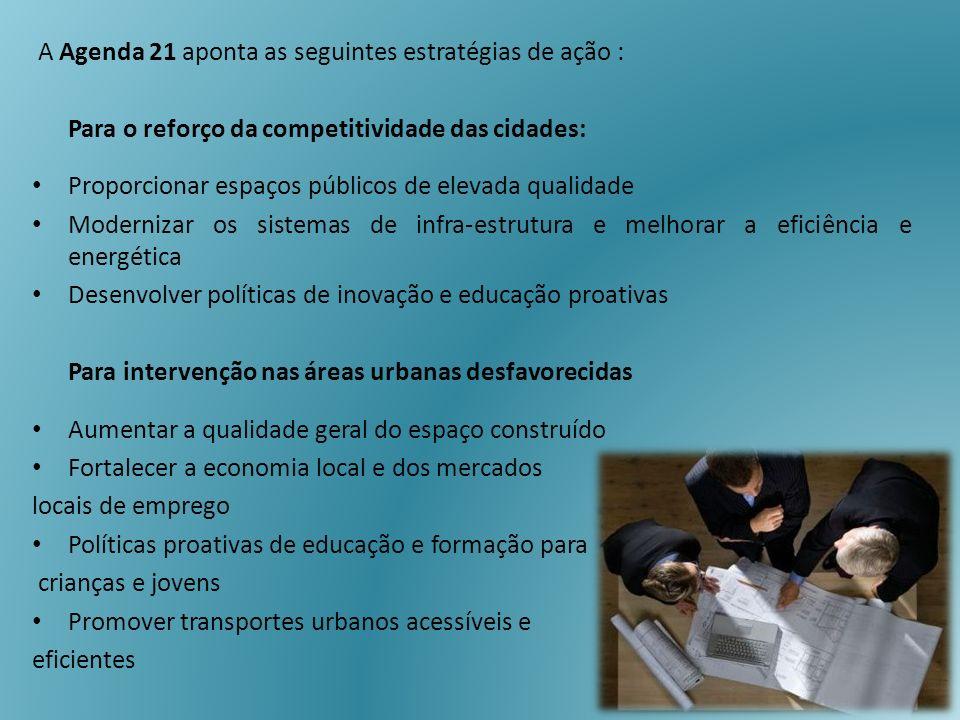 A Agenda 21 aponta as seguintes estratégias de ação :