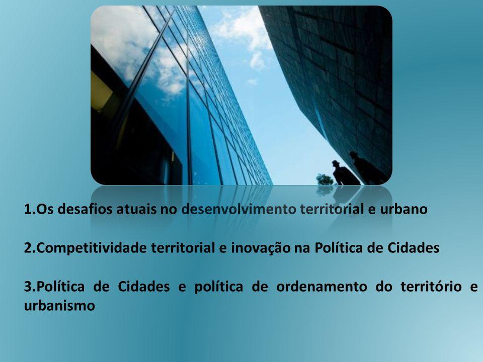 Os desafios atuais no desenvolvimento territorial e urbano